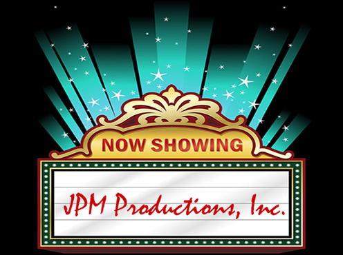 Now Showing - JPM Productions, Inc.